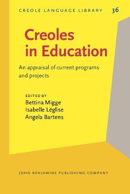 Creoles in Education: An appraisal of current programs and projects - Creole Language Library 36 (Hardback)
