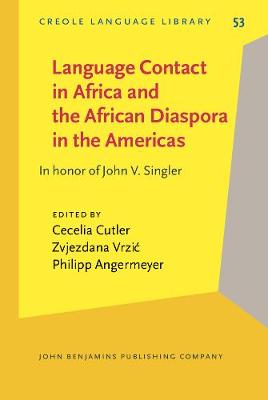 Language Contact in Africa and the African Diaspora in the Americas: In honor of John V. Singler - Creole Language Library 53 (Hardback)