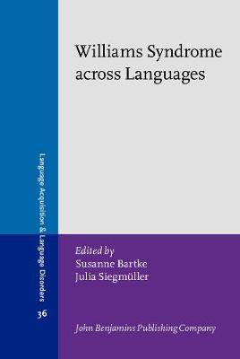 Williams Syndrome across Languages - Language Acquisition and Language Disorders 36 (Hardback)
