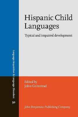 Hispanic Child Languages: Typical and impaired development - Language Acquisition and Language Disorders 50 (Hardback)