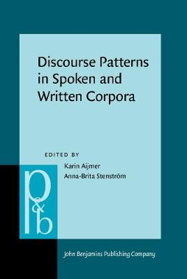 Discourse Patterns in Spoken and Written Corpora - Pragmatics & Beyond New Series 120 (Hardback)