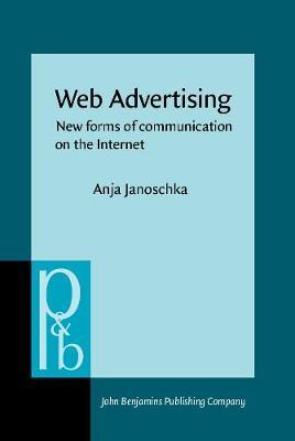 Web Advertising: New forms of communication on the Internet - Pragmatics & Beyond New Series 131 (Hardback)