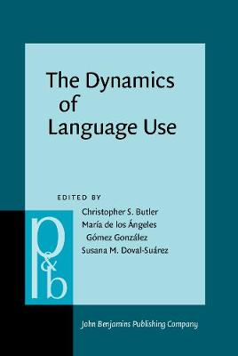 The Dynamics of Language Use: Functional and contrastive perspectives - Pragmatics & Beyond New Series 140 (Hardback)