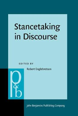 Stancetaking in Discourse: Subjectivity, evaluation, interaction - Pragmatics & Beyond New Series 164 (Hardback)
