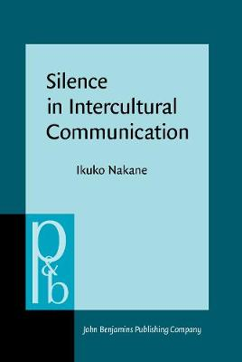 Silence in Intercultural Communication: Perceptions and performance - Pragmatics & Beyond New Series 166 (Hardback)