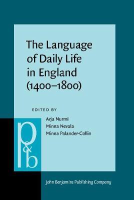 The Language of Daily Life in England (1400-1800) - Pragmatics & Beyond New Series 183 (Hardback)