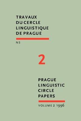 Prague Linguistic Circle Papers NS: v. 2: Travaux Du Cercle Linguistique De Prague Nouvelle Serie - Prague Linguistic Circle Papers / Travaux Du Cercle Linguistique De Prague NS v. 2 (Hardback)