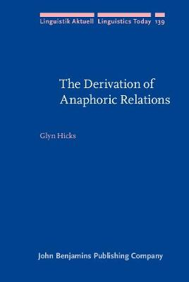 The Derivation of Anaphoric Relations - Linguistik Aktuell/Linguistics Today 139 (Hardback)