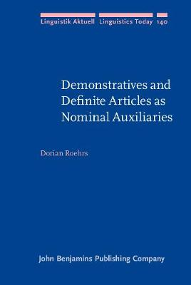 Demonstratives and Definite Articles as Nominal Auxiliaries - Linguistik Aktuell/Linguistics Today 140 (Hardback)