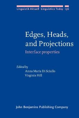 Edges, Heads, and Projections: Interface properties - Linguistik Aktuell/Linguistics Today 156 (Hardback)
