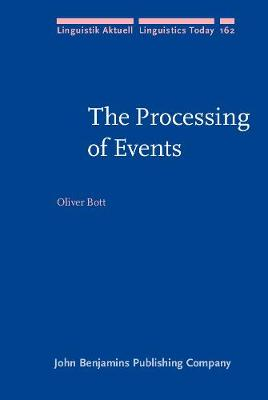 The Processing of Events - Linguistik Aktuell/Linguistics Today 162 (Hardback)