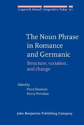 The Noun Phrase in Romance and Germanic: Structure, variation, and change - Linguistik Aktuell/Linguistics Today 171 (Hardback)