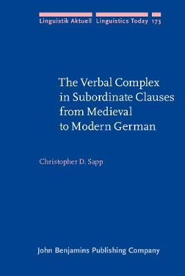 The Verbal Complex in Subordinate Clauses from Medieval to Modern German - Linguistik Aktuell/Linguistics Today 173 (Hardback)