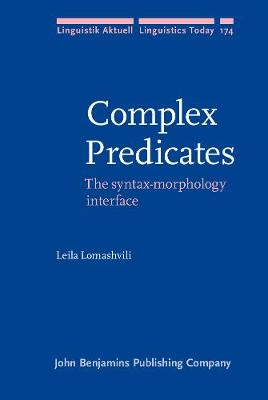 Complex Predicates: The syntax-morphology interface - Linguistik Aktuell/Linguistics Today 174 (Hardback)