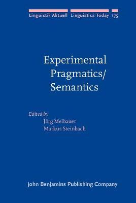 Experimental Pragmatics/Semantics - Linguistik Aktuell/Linguistics Today 175 (Hardback)