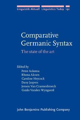 Comparative Germanic Syntax: The state of the art - Linguistik Aktuell/Linguistics Today 191 (Hardback)