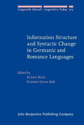 Information Structure and Syntactic Change in Germanic and Romance Languages - Linguistik Aktuell/Linguistics Today 213 (Hardback)