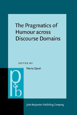 The Pragmatics of Humour across Discourse Domains - Pragmatics & Beyond New Series 210 (Hardback)