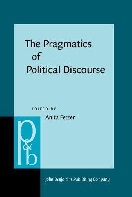 The Pragmatics of Political Discourse: Explorations across cultures - Pragmatics & Beyond New Series 228 (Hardback)