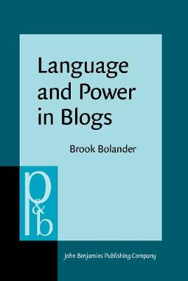 Language and Power in Blogs: Interaction, disagreements and agreements - Pragmatics & Beyond New Series 237 (Hardback)