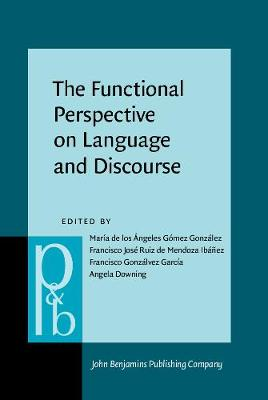 The Functional Perspective on Language and Discourse: Applications and implications - Pragmatics & Beyond New Series 247 (Hardback)