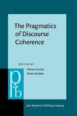 The Pragmatics of Discourse Coherence: Theories and applications - Pragmatics & Beyond New Series 254 (Hardback)