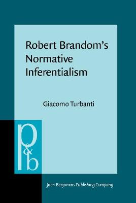 Robert Brandom's Normative Inferentialism - Pragmatics & Beyond New Series 280 (Hardback)