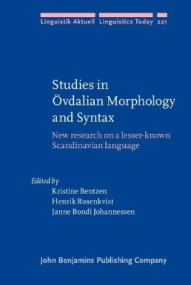Studies in OEvdalian Morphology and Syntax: New research on a lesser-known Scandinavian language - Linguistik Aktuell/Linguistics Today 221 (Hardback)