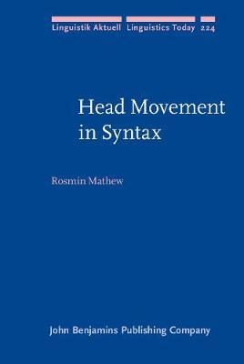 Head Movement in Syntax - Linguistik Aktuell/Linguistics Today 224 (Hardback)