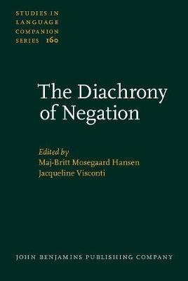 The Diachrony of Negation - Studies in Language Companion Series 160 (Hardback)
