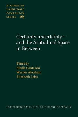 Certainty-uncertainty - and the Attitudinal Space in Between - Studies in Language Companion Series 165 (Hardback)