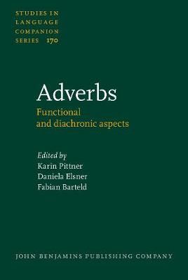 Adverbs: Functional and diachronic aspects - Studies in Language Companion Series 170 (Hardback)
