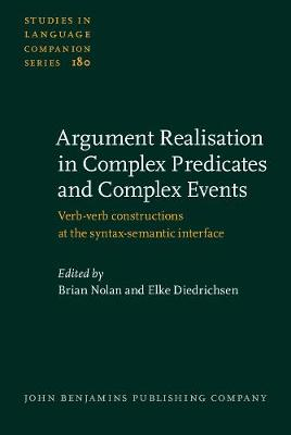 Argument Realisation in Complex Predicates and Complex Events: Verb-verb constructions at the syntax-semantic interface - Studies in Language Companion Series 180 (Hardback)