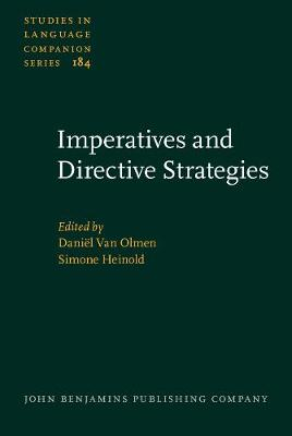Imperatives and Directive Strategies - Studies in Language Companion Series 184 (Hardback)
