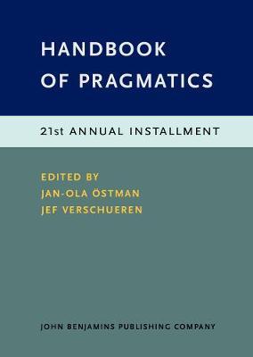 Handbook of Pragmatics: 21st Annual Installment - Handbook of Pragmatics 21 (Hardback)