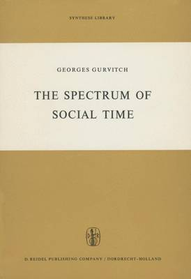The Spectrum of Social Time - Synthese Library 8 (Hardback)