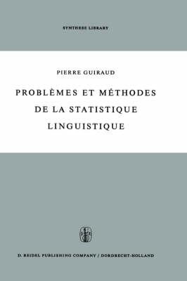 Problemes Et Methodes De La Statistique Linguistique - Synthese Library 2 (Hardback)