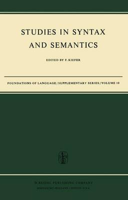 Studies in Syntax and Semantics - Foundations of Language Supplementary Series 10 (Hardback)