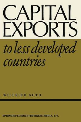Capital Exports to Less Developed Countries (Hardback)