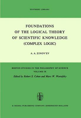 Foundations of the Logical Theory of Scientific Knowledge (Complex Logic) - Boston Studies in the Philosophy and History of Science 9 (Hardback)