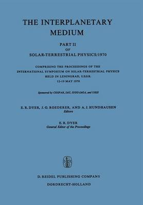 The Interplanetary Medium: Part II of Solar-Terrestrial Physics/1970 (Paperback)