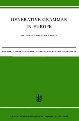 Generative Grammar in Europe - Foundations of Language Supplementary Series 13 (Hardback)