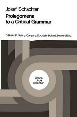 Prolegomena to a Critical Grammar - Vienna Circle Collection 2 (Paperback)