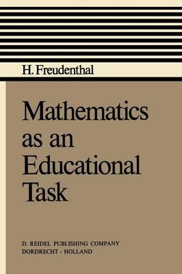 Mathematics as an Educational Task (Paperback)