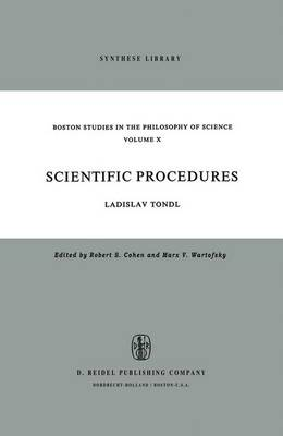Scientific Procedures: A Contribution Concerning the Methodological Problems of Scientific Concepts and Scientific Explanation - Boston Studies in the Philosophy and History of Science 10 (Paperback)
