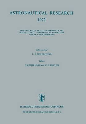 Astronautical Research 1972: Proceedings of the 23rd Congress of the International Astronautical Federation Vienna, 8-15 October 1972 (Hardback)