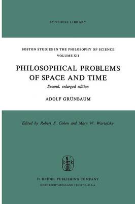 Philosophical Problems of Space and Time: Second, enlarged edition - Boston Studies in the Philosophy and History of Science 12 (Paperback)