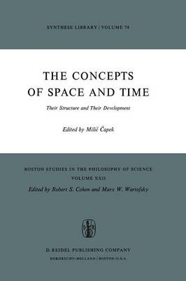 The Concepts of Space and Time: Their Structure and Their Development - Boston Studies in the Philosophy and History of Science 22 (Paperback)