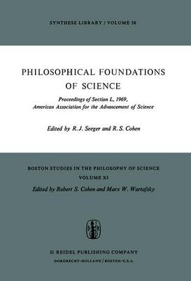 Philosophical Foundations of Science: Proceedings of Section L, 1969, American Association for the Advancement of Science - Boston Studies in the Philosophy and History of Science 11 (Paperback)