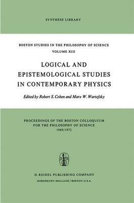 Logical and Epistemological Studies in Contemporary Physics - Boston Studies in the Philosophy and History of Science 13 (Paperback)